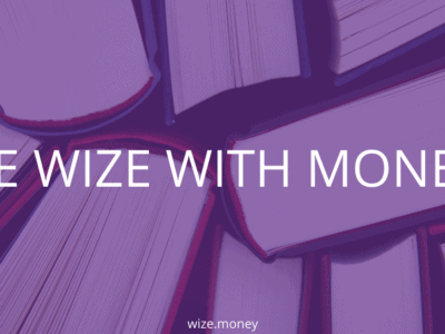 Be WIZE with MONEY